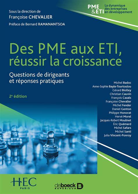 Des Pme Aux Eti Reussir La Croissance Questions De Dirigeants Et Reponses Pratiques