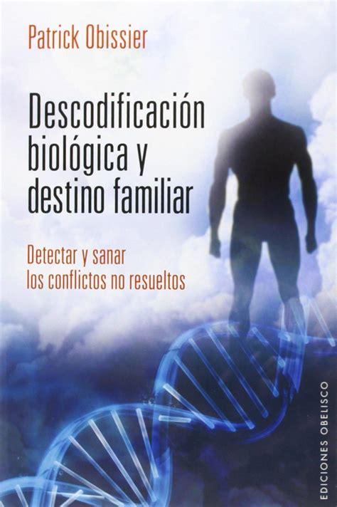 Descodificacion Biologica Y Destino Familiar Salud Y Vida Natural