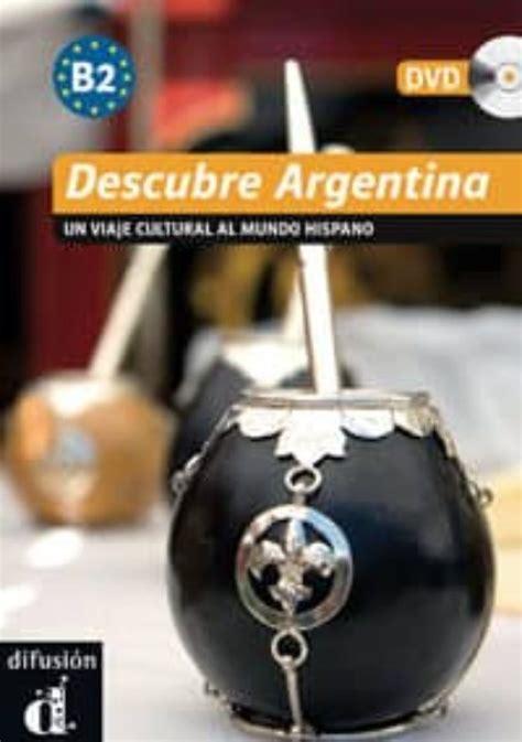 Descubre Argentina Un Viaje Cultural Al Mundo Hispano 1dvd