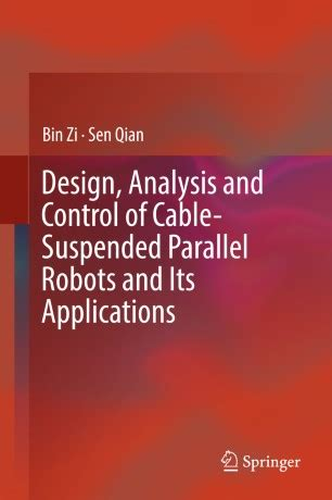 Design Analysis And Control Of Cable Suspended Parallel Robots And Its Applications