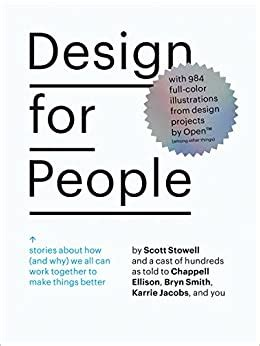 Design For People Stories About How And Why We All Can Work Together To Make Things Better