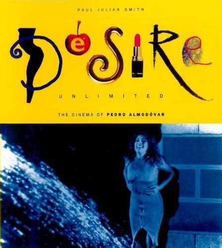 Desire Unlimited Cinema Of Pedro Almodovar Critical Studies In Latin American And Iberian Cultures