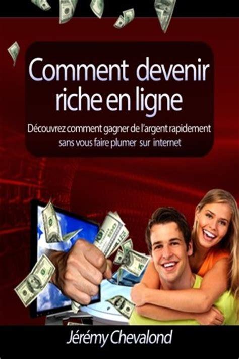 Devenir Riche En Gagnant De L Argent Sur Internet