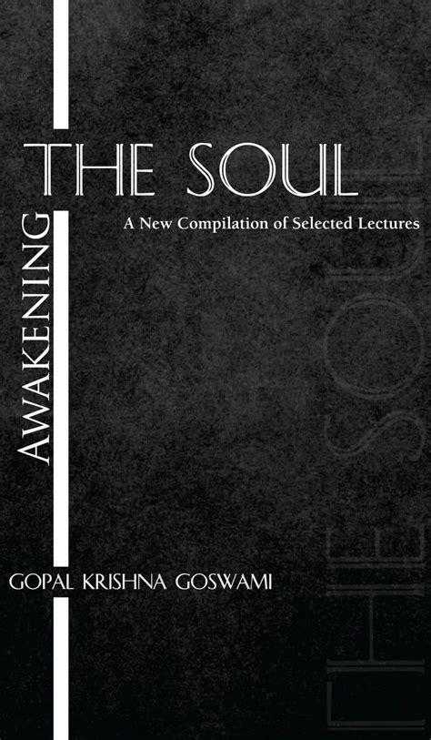 Devotional Books Awakening The Soul By Gopal Krishna Goswami
