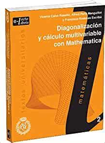 Diagonalizacion Y Calculo Multivariable Con Mathematica Textos Universitarios