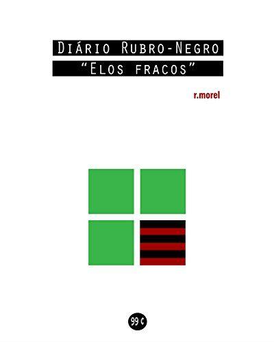 Diario Rubro Negro Elos Fracos Colecao Campanha Do Flamengo No Brasileirao 2018 Livro 5 Portuguese Edition