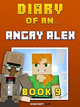 Diary Of An Angry Alex Book 9 An Unofficial Minecraft Book Minecraft Tales 73