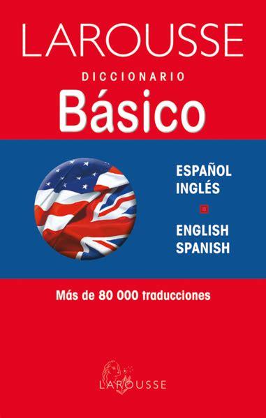 Diccionario Basico Espanol Ingles E Ingles Espanol Diccionarios