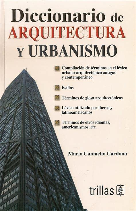 Diccionario De Arquitectura Y Urbanismo