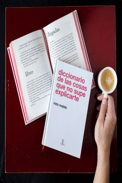 Diccionario De Las Cosas Que No Supe Explicarte F Coleccion