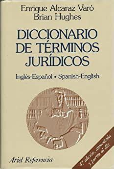 Diccionario De Terminos Juridicos Ingles Espanol Spanish English Ariel Derecho