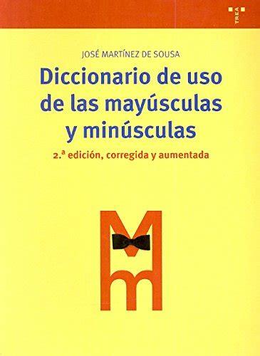 Diccionario De Uso De Las Mayusculas Y Minusculas 2a Ed Corregida Y Aumentada Biblioteconomia Y Administracion
