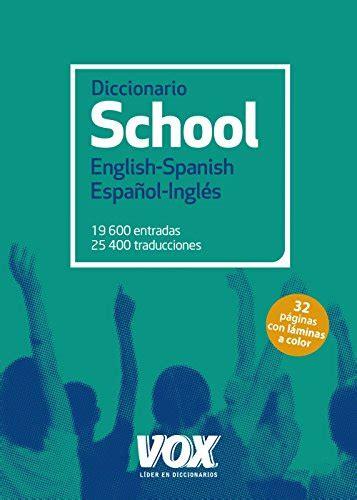 Diccionario School English Spanish Espanol Ingles Vox Lengua Inglesa Diccionarios Escolares