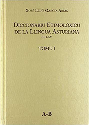 Diccionariu Etimoloxicu De La Llingua Asturiana Della Tomu Ii