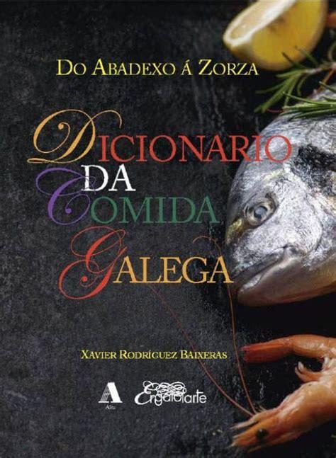 Dicionario Da Comida Galega Do Abadexo Zorza