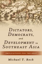 Dictators, Democrats, and Development in Southeast Asia: Implications for the Rest