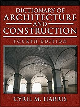 Dictionary Of Architecture And Building Construction