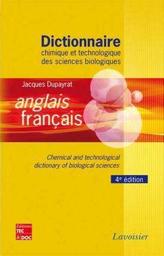 Dictionnaire Chimique Et Technologique Des Sciences Biologiques Anglais Francais