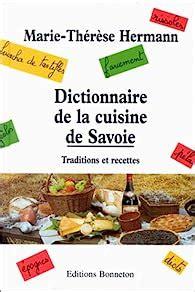 Dictionnaire De La Cuisine De Savoie Traditions Et Recettes