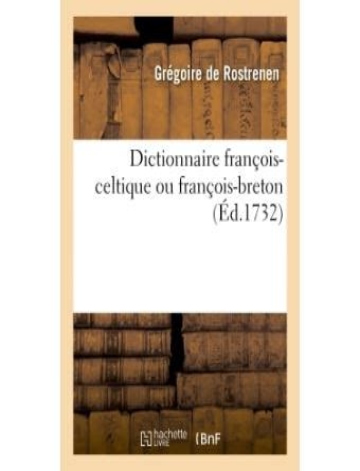 Dictionnaire Francois Celtique Ou Francois Breton Edition 1732