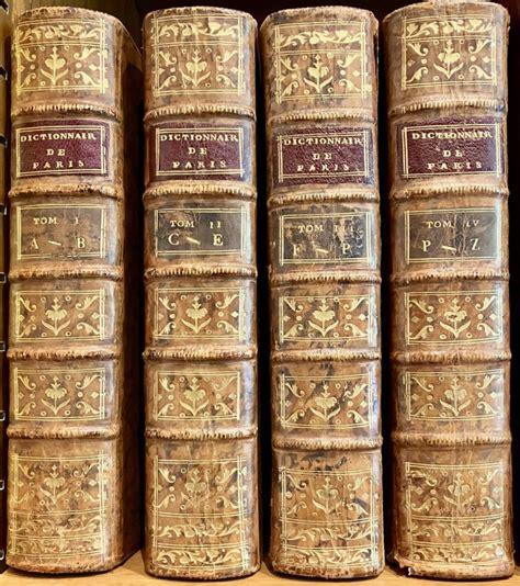 Dictionnaire Historique De La Ville De Paris Et De Ses Environs T 4