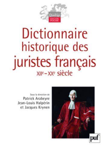Dictionnaire Historique Des Juristes Francais Xiie Xxe Siecle
