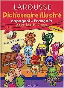 Dictionnaire Illustre Espagnol Cp Ce1 5 7 Ans Cd Audio Inclus