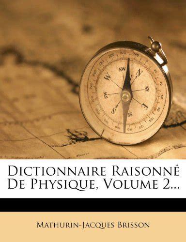 Dictionnaire Raisonne De Physique Volume 2