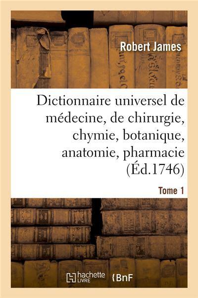 Dictionnaire Universel De Médecine - Tome 1 - 1e Partie