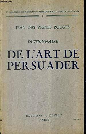 Dictionnaire de l'art de persuader