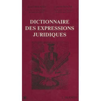 Dictionnaire des expressions juridiques de Henri Roland ( 15 octobre 2015 )