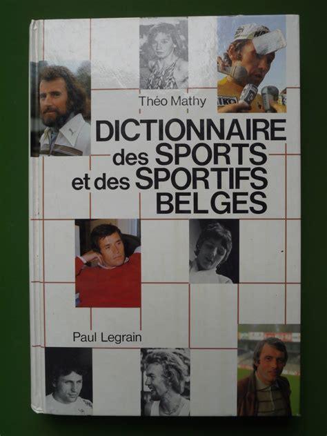 Dictionnaire des sports et des sportifs belges.