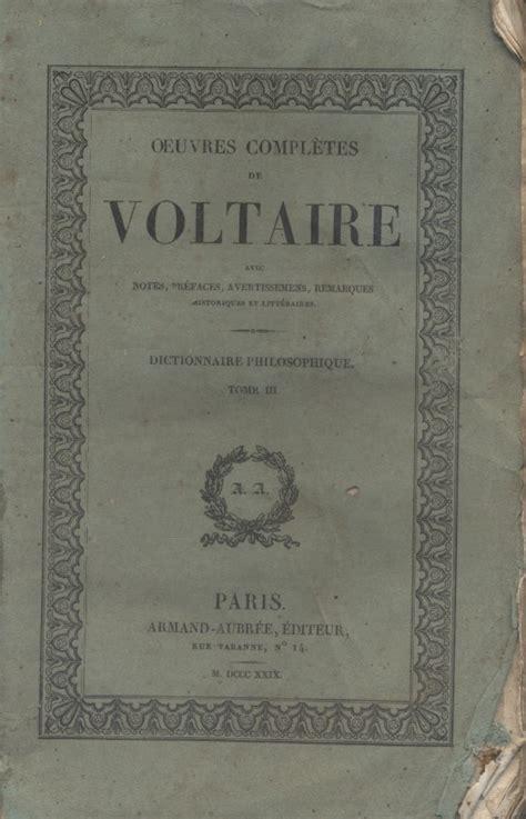 Dictionnaire philosophique. Tome 3 seul : de Conscience à Exagération. Oeuvres complètes, tome 32.