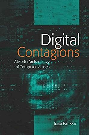 Digital Contagions A Media Archaeology Of Computer Viruses Second Edition Digital Formations