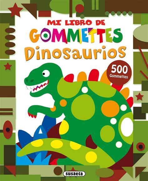 Dinosaurios Mi Libro De Gommettes
