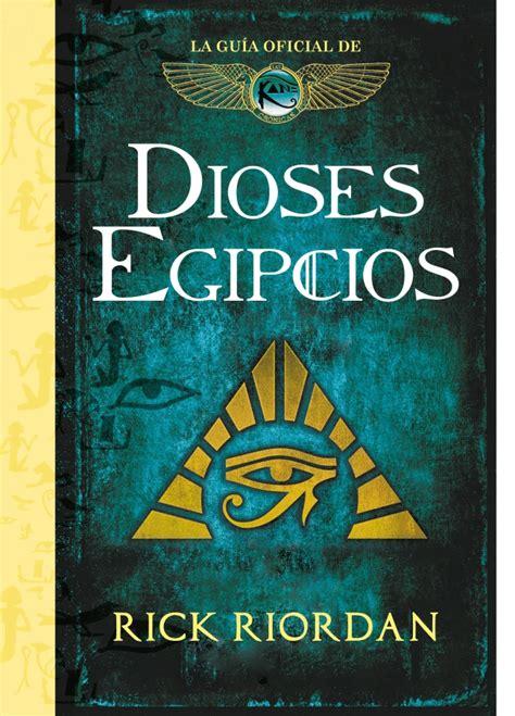 Dioses Egipcios La Guia Oficial De Las Cronicas De Kane Serie Infinita