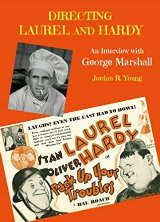 Directing Laurel And Hardy An Interview With George Marshall Past Times Film Close Up Series Book 4 English Edition