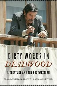 Dirty Words In Deadwood Literature And The Postwestern Postwestern Horizons