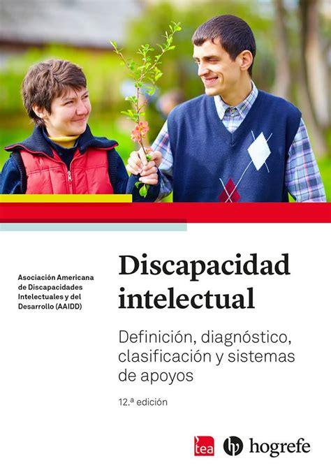Discapacidad Intelectual Definicion Clasificacion Y Sistemas De Apoyo 11 Edicion Alianza Ensayo