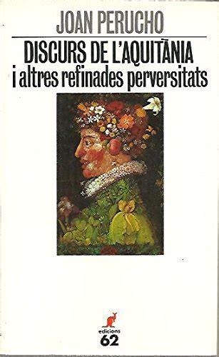 Discurs De L Aquitania I Altres Refinades Perversitats
