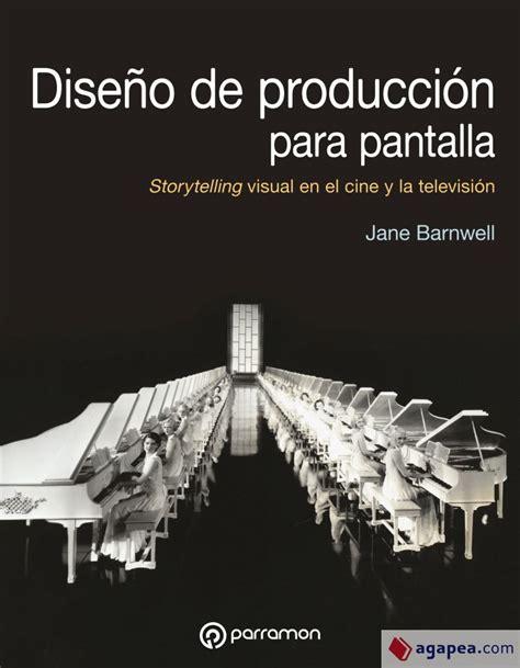 Diseno De Produccion De Pantalla Storytelling Visual En El Cine Y La Television Diseno Multimedia