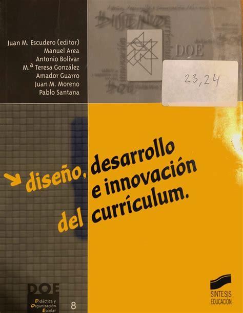 Diseno Desarrollo E Innovacion Del Curriculum Materiales Para La Docencia