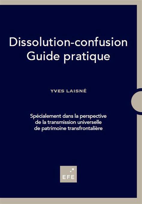 Dissolution Confusion Guide Pratique