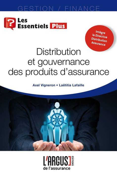 Distribution Et Gouvernance Des Produits D Assurance