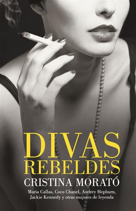Divas Rebeldes Maria Callas Coco Chanel Audrey Hepburn Jackie Kennedy Y Otras Mujeres Best Seller