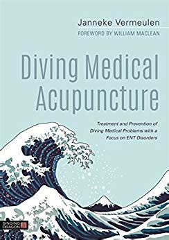 Diving Medical Acupuncture Treatment And Prevention Of Diving Medical Problems With A Focus On Ent Disorders