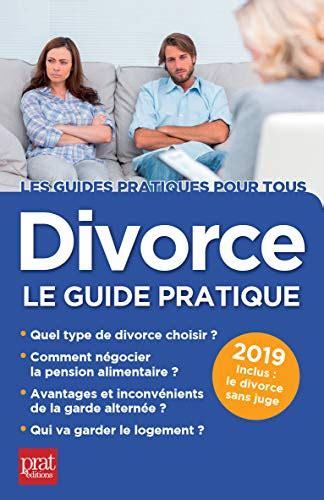 Divorce Le Guide Pratique 2019 Les Guides Pratiques Pour Tous
