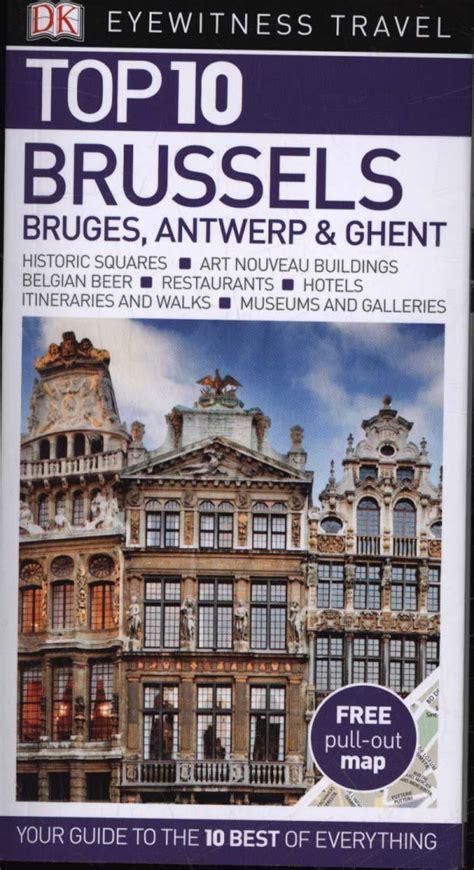 Dk Eyewitness Travel Guide Brussels Bruges Ghent And Antwerp Eyewitness Travel Guides