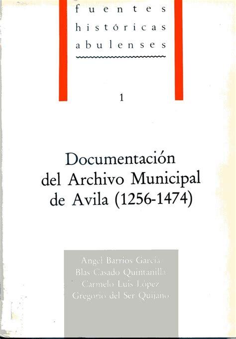 Documentación del Archivo Municipal de Avila: 1256-1474 (Fuentes históricas abulenses)