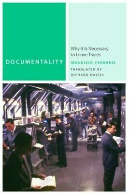 Documentality Why It Is Necessary To Leave Traces Commonalities